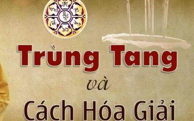 05 Điều Bạn Cần Phải Biết Về Trùng Tang Và Lễ Cúng Hóa Giải Trùng Tang